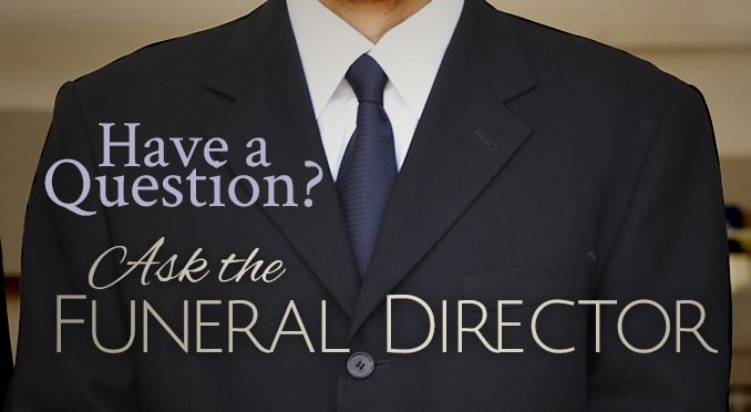 have a question? ask the funeral director at buck funeral home in norwood new york